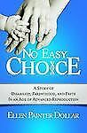 No Easy Choice: A Story of Disability, Parenthood, and Faith in an Age-ExLibrary