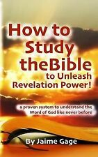 How To Study The Bible To Unleash Revelation Power!: a proven system to understa