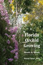 Florida Orchid Growing Month by Month by Martin Motes