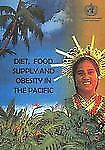 Diet, Food Supply and Obesity in the Pacific (A WPRO Publication), .. , WHO Regi