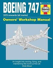 Boeing 747 Owners' Workshop Manual : An Insight into Owning, Flying, and...