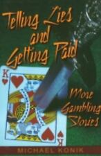 Telling Lies and Getting Paid: More Gambling Stories by Michael Konik