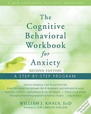 The Cognitive Behavioral Workbook for Anxiety : A Step-by-Step Program by...