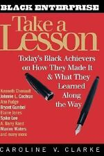 Take a Lesson: Today's Black Achievers on How They Made It and What Th-ExLibrary