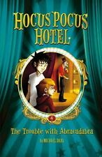 Hocus Pocus Hotel: The Trouble with Abracadabra by Michael Dahl (2013,...