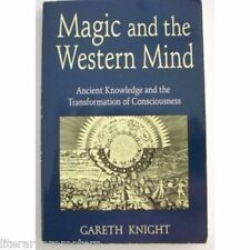 MAGIC AND THE WESTERN MIND GARETH KNIGHT Ancient Knowledge Consciousness Alchemy