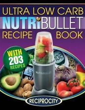 Nutribullet Ultra Low Carb Recipe Book 203 Ultra Low Carb Diabe... 9781515337263