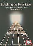 Reaching the Next Level : A Method for the Experienced Classical Guitarist by...