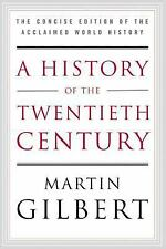 A History of the Twentieth Century : The Concise Edition of the Acclaimed...