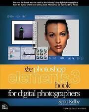 The Photoshop Elements 3 Book for Digital Photographers by Kelby, Scott