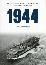 1945 the Second World War at Sea in Photographs by Phil Carradice (Paperback, 20
