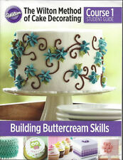 Course 1 Student Guide Book Building Buttercream Skills 2014  from Wilton 4080