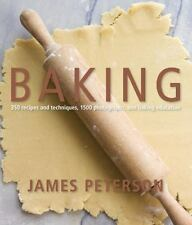 Baking: 350 Recipes & Techniques, 1500 Photos, One Baking Educ By James Peterson