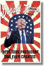 Donald Trump - Best Jobs President God Ever Created - NEW Funny POSTER