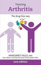 Treating Arthritis : The Drug-Free Way by Christine Horner and Margaret Hills...