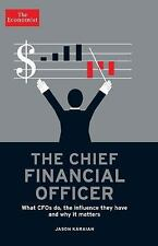 The Chief Financial Officer: What CFOs Do, the Influence they Have, and Why it M