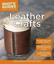 Idiot's Guides: Leather Crafts by Geoffrey Franklin and Valerie Schafer...