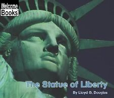 The Statue of Liberty (Welcome Books) by Douglas, Lloyd G.