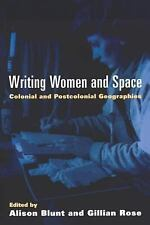 Writing Women and Space: Colonial and Postcolonial Geographies (Mappings), , Acc
