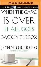 When the Game Is over, It All Goes Back in the Box by John Ortberg (2015, MP3...