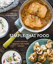 Simple Thai Food : Classic Recipes from the Thai Home Kitchen by Leela...