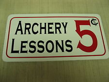 ARCHERY LESSONS Sign 4 Hunting Room Gun Range Shop Bow Club, Man Cave or Bar