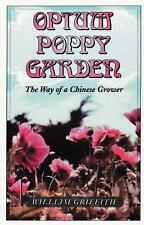Opium Poppy Garden The Way of a Chinese Grower - William Griffith - Paperback