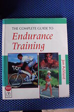 THE COMPLETE GUIDE TO ENDURANCE TRAINING