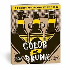 Adult Coloring Book Color Me Drunk A Drinking and Drawing Activity Book NEW