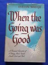 WHEN THE GOING WAS GOOD - FIRST AMERICAN EDITION BY EVELYN WAUGH