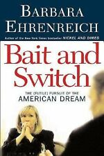 Bait and Switch : The (Futile) Pursuit of the American Dream by Barbara...