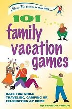 101 Family Vacation Games : Have Fun While Traveling, Camping, or Celebrating...