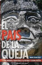 El Pais de la Queja : Y Otras Miradas a Puerto Rico, a Su Historia y Cultura...