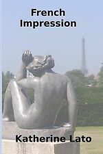 French Impression by Katherine Lato (2014, Paperback)