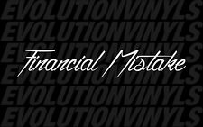 Financial Mistake V1 Sticker Decal JDM Drift Hoonigan illest Stance euro racing