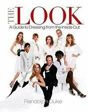 The Look: A Guide to Dressing from the Inside Out by Duke, Randolph, Good Book