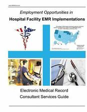 Employment Opportunities in Hospital Facility EMR Implementations