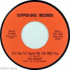 "7"" VITO AMORELLI (I'd Like To) Spend My Life With You SLIPPED-DISC RECORDS USA"