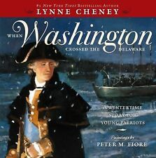 When Washington Crossed the Delaware : A Wintertime Story for Young Patriots...