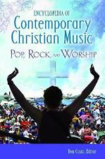 Encyclopedia of Contemporary Christian Music: Pop, Rock, and Worship-ExLibrary