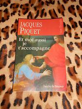 ET MOI AUSSI JE T'ACCOMPAGNE - Jacques Piquet - Vivre l'évangile - Desclée