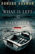 What Is Left the Daughter Norman, Howard Hardcover