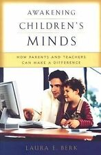 Awakening Children's Minds : How Parents and Teachers Can Make a Difference...
