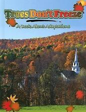 Trees Don't Freeze: A Book about Adaptations (Big Ideas for Young Scientists) b