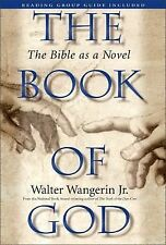 The Book of God : The Bible as a Novel by Walter, Jr. Wangerin (1996, Hardcover)