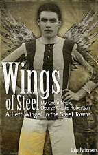 Wings of Steel - George Clarke Robertson - A Left Winger in the Steel Towns book