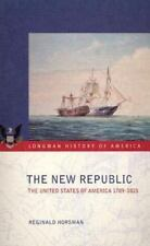 Longman History of America: The New Republic : The United States of America,...