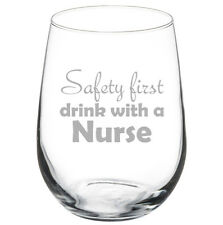 Stemless Wine Glass Goblet 17oz Funny Safety First Drink With A Nurse