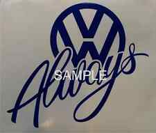 VW T25 Always Vinyl Decal Sticker T4, T5, splitty or bay window.