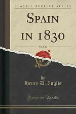 Spain in 1830, Vol. 2 of 2 (Classic Reprint) by Henry D. Inglis (2015,...